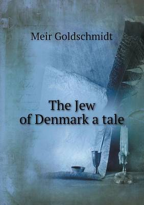 The Jew of Denmark a Tale (Paperback)