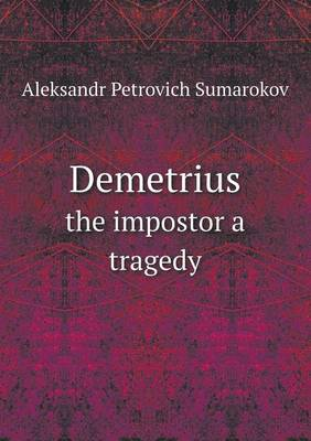 Demetrius the Impostor a Tragedy (Paperback)