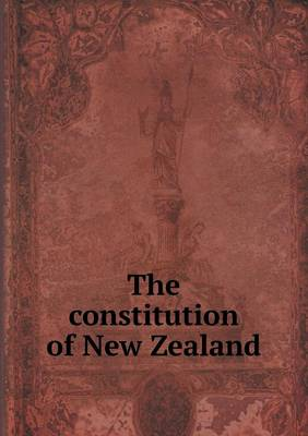 The Constitution of New Zealand (Paperback)