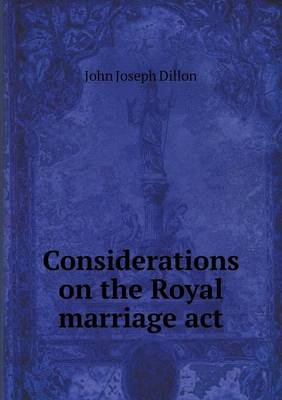 Considerations on the Royal Marriage ACT (Paperback)
