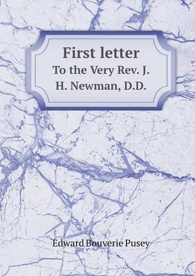 First Letter to the Very REV. J.H. Newman, D.D. (Paperback)