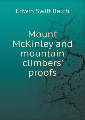 Mount McKinley and Mountain Climbers' Proofs (Paperback)