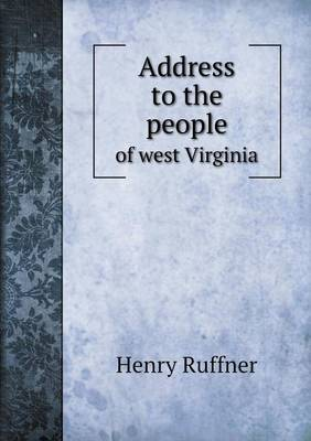 Address to the People of West Virginia (Paperback)