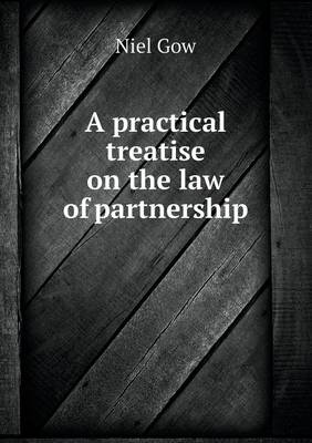 A Practical Treatise on the Law of Partnership (Paperback)