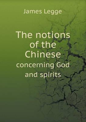 The Notions of the Chinese Concerning God and Spirits (Paperback)