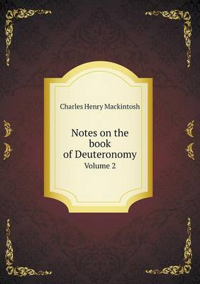 Notes on the Book of Deuteronomy Volume 2 (Paperback)