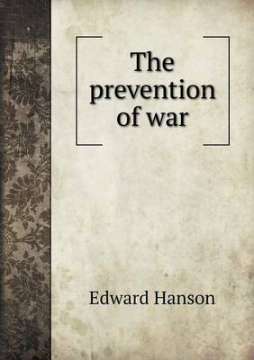 The Prevention of War (Paperback)