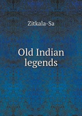 Old Indian Legends (Paperback)