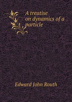 A Treatise on Dynamics of a Particle (Paperback)