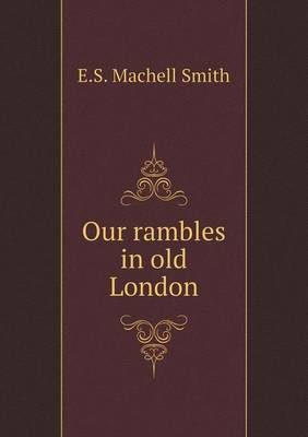 Our Rambles in Old London (Paperback)