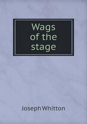 Wags of the Stage (Paperback)