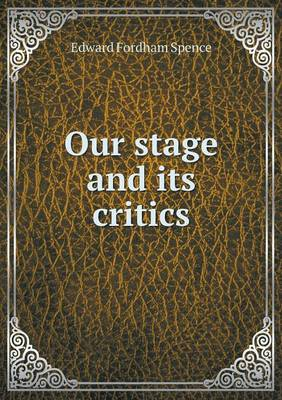 Our Stage and Its Critics (Paperback)