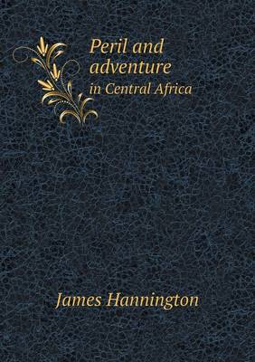 Peril and Adventure in Central Africa (Paperback)