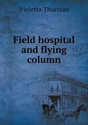 Field Hospital and Flying Column (Paperback)