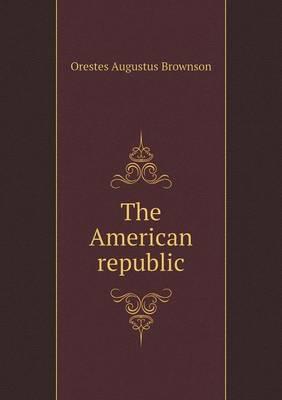 The American Republic (Paperback)