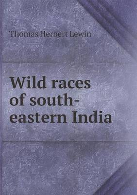 Wild Races of South-Eastern India (Paperback)
