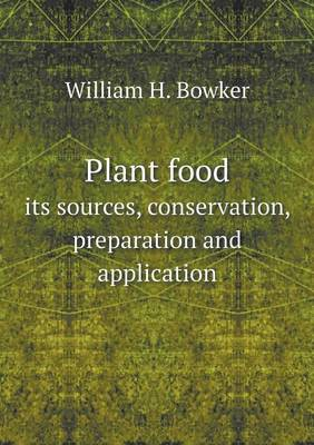 Plant Food Its Sources, Conservation, Preparation and Application (Paperback)