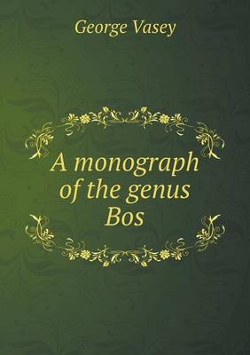 A Monograph of the Genus Bos (Paperback)