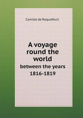 A Voyage Round the World Between the Years 1816-1819 (Paperback)