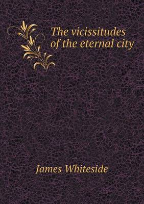 The Vicissitudes of the Eternal City (Paperback)