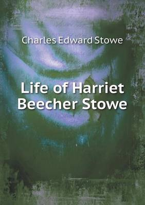 Life of Harriet Beecher Stowe (Paperback)