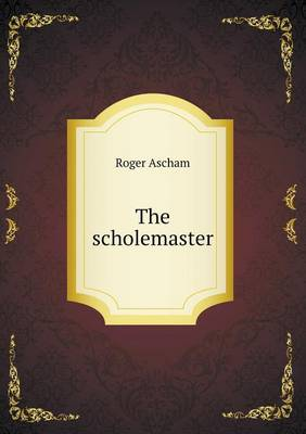 The Scholemaster (Paperback)