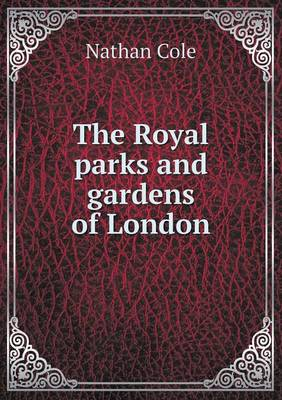 The Royal Parks and Gardens of London (Paperback)