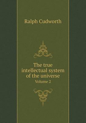 The True Intellectual System of the Universe Volume 2 (Paperback)