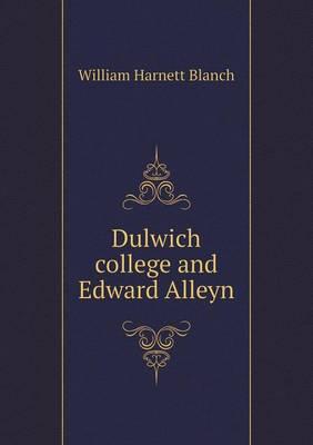 Dulwich College and Edward Alleyn (Paperback)
