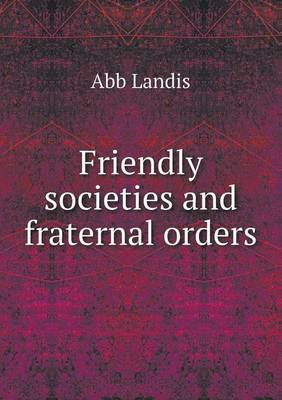 Friendly Societies and Fraternal Orders (Paperback)