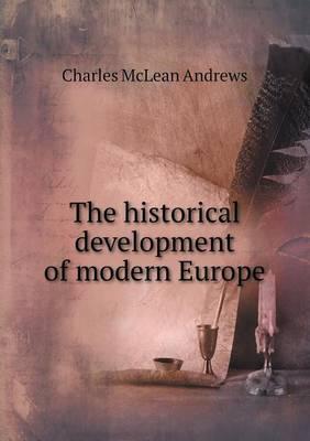 The Historical Development of Modern Europe (Paperback)