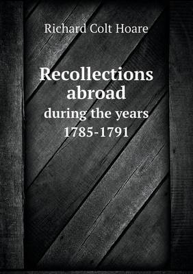 Recollections Abroad During the Years 1785-1791 (Paperback)