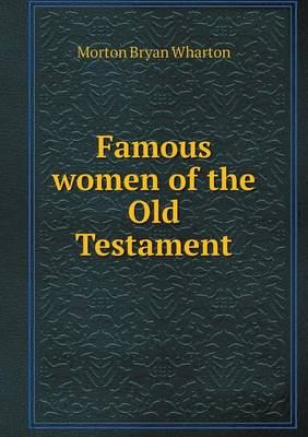 Famous Women of the Old Testament (Paperback)