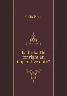 Is the Battle for Right an Imperative Duty? (Paperback)