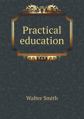 Practical Education (Paperback)