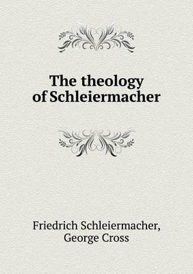 The Theology of Schleiermacher (Paperback)