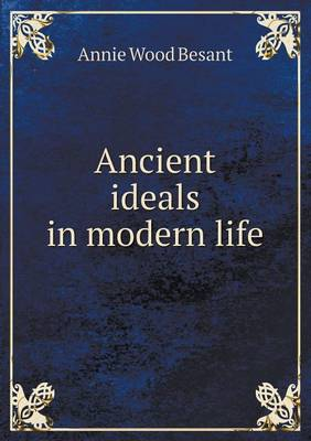 Ancient Ideals in Modern Life (Paperback)