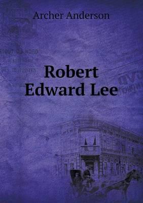 Robert Edward Lee (Paperback)