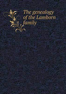 The Genealogy of the Lamborn Family (Paperback)