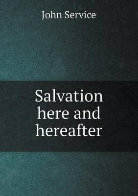 Salvation Here and Hereafter (Paperback)
