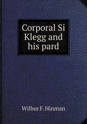 Corporal Si Klegg and His Pard (Paperback)