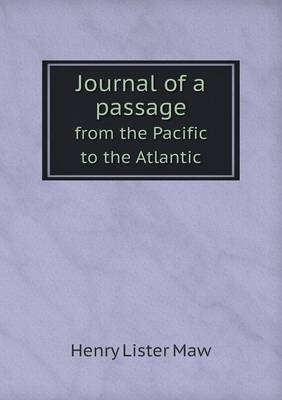 Journal of a Passage from the Pacific to the Atlantic (Paperback)
