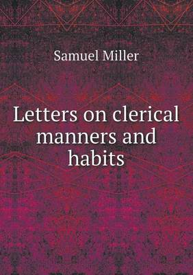 Letters on Clerical Manners and Habits (Paperback)