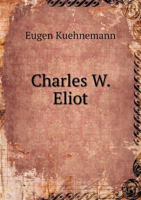 Charles W. Eliot (Paperback)