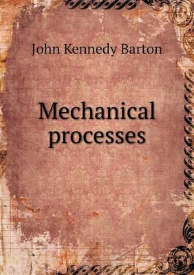 Mechanical Processes (Paperback)