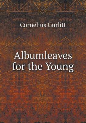 Albumleaves for the Young (Paperback)