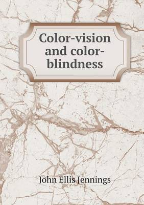 Color-Vision and Color-Blindness (Paperback)