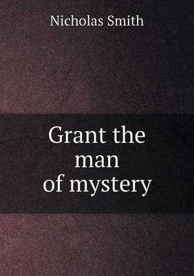 Grant the Man of Mystery (Paperback)