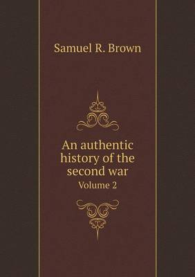 An Authentic History of the Second War Volume 2 (Paperback)