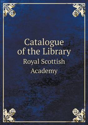 Catalogue of the Library Royal Scottish Academy (Paperback)